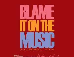 Blame It On The Music (Old School Soca Mix)